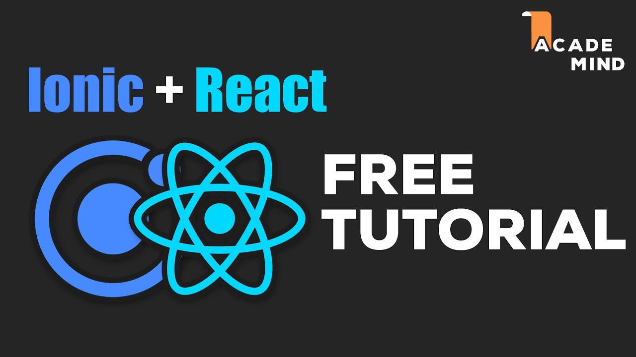 Ionic + React – Build Cross-Platform Apps (Web, Android, iOS)