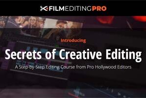 Film Editing Pro – Secrets of Creative Editing