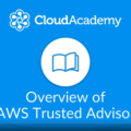 [CloudAcadmy] An Overview of AWS Trusted Advisor